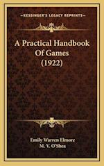 A Practical Handbook of Games (1922) af Emily Warren Elmore