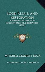 Book Repair and Restoration af Mitchell Starrett Buck