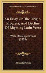 An Essay on the Origin, Progress, and Decline of Rhyming Latin Verse af Alexander Croke