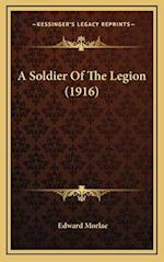 A Soldier of the Legion (1916) af Edward Morlae