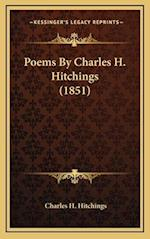 Poems by Charles H. Hitchings (1851) af Charles H. Hitchings