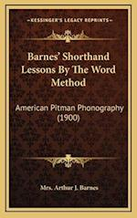 Barnes' Shorthand Lessons by the Word Method af Mrs Arthur J. Barnes