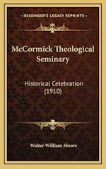 McCormick Theological Seminary af Walter William Moore