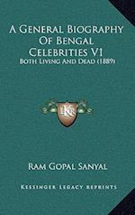 A General Biography of Bengal Celebrities V1 af Ram Gopal Sanyal