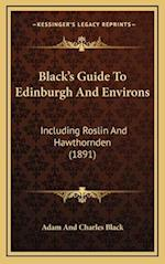 Black's Guide to Edinburgh and Environs