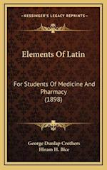 Elements of Latin af George Dunlap Crothers, Hiram H. Bice