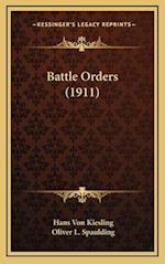Battle Orders (1911) af Hans Von Kiesling