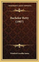 Bachelor Betty (1907) af Winifred Lewellin James