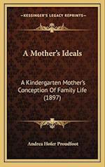 A Mother's Ideals af Andrea Hofer Proudfoot