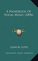 A Handbook of Vocal Music (1896) af John W. Tufts