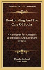 Bookbinding and the Care of Books af Douglas Cockerell