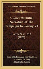A Circumstantial Narrative of the Campaign in Saxony V1 af Ernst Otto Innocenz Von Odeleben