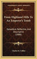 From Highland Hills to an Emperor's Tomb af Charles H. Collins