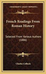 French Readings from Roman History af Charles Colbeck