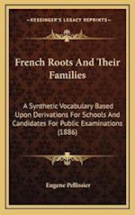 French Roots and Their Families af Eugene Pellissier