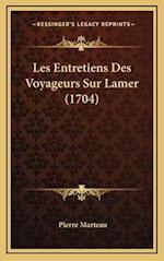 Les Entretiens Des Voyageurs Sur Lamer (1704) af Pierre Marteau