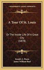 A Tour of St. Louis af James W. Buel, Joseph A. Dacus