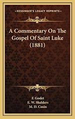 A Commentary on the Gospel of Saint Luke (1881) af F. Godet