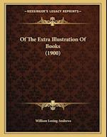 Of the Extra Illustration of Books (1900) af William Loring Andrews