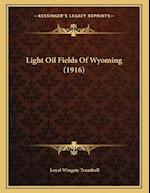 Light Oil Fields of Wyoming (1916) af Loyal Wingate Trumbull