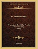St. Valentine's Day af Annie Eliot