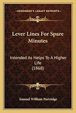 Lever Lines for Spare Minutes af Samuel William Partridge