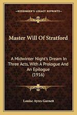 Master Will of Stratford af Louise Ayres Garnett