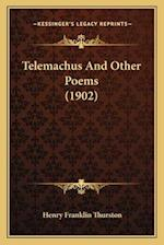 Telemachus and Other Poems (1902) af Henry Franklin Thurston