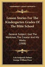 Lesson Stories for the Kindergarten Grades of the Bible School af Lois Sedgwick Palmer