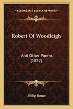 Robert of Woodleigh af Philip Stoner