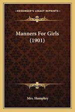 Manners for Girls (1901) af Mrs Humphry