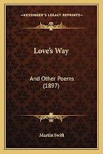 Love's Way af Martin Swift