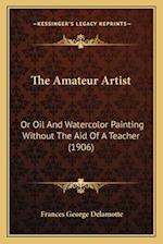 The Amateur Artist af Frances George Delamotte