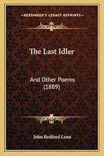 The Last Idler af John Bedford Leno