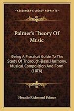 Palmer's Theory of Music af Horatio Richmond Palmer