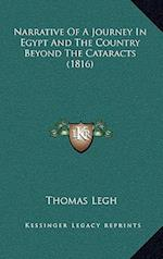 Narrative of a Journey in Egypt and the Country Beyond the Cataracts (1816) af Thomas Legh