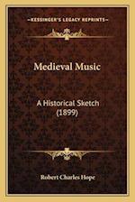 Medieval Music af Robert Charles Hope