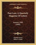 Poet Lore, a Quarterly Magazine of Letters af Helen A. Clarke, Charlotte Porter