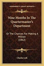 Nine Months in the Quartermaster's Department af Charles Leib
