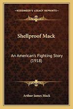 Shellproof Mack af Arthur James Mack