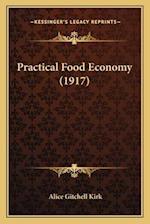 Practical Food Economy (1917) af Alice Gitchell Kirk