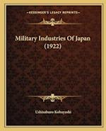 Military Industries of Japan (1922) af Ushisaburo Kobayashi