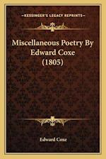 Miscellaneous Poetry by Edward Coxe (1805) af Edward Coxe