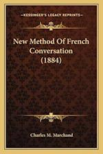 New Method of French Conversation (1884) af Charles M. Marchand