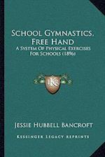 School Gymnastics, Free Hand af Jessie Hubbell Bancroft