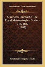 Quarterly Journal of the Royal Meteorological Society V13, 1887 (1887) af Royal Meteorological Society