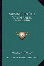 Musings in the Wilderness af Malachi Taylor