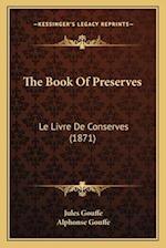 The Book of Preserves af Jules Gouffe