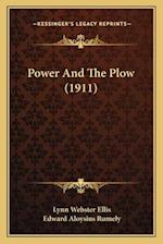Power and the Plow (1911) af Lynn Webster Ellis, Edward Aloysius Rumely