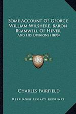 Some Account of George William Wilshere, Baron Bramwell of Hever af Charles Fairfield